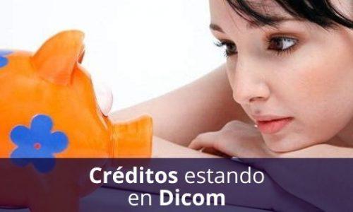 Créditos con Dicom – ¿Es posible financiamiento con préstamos?